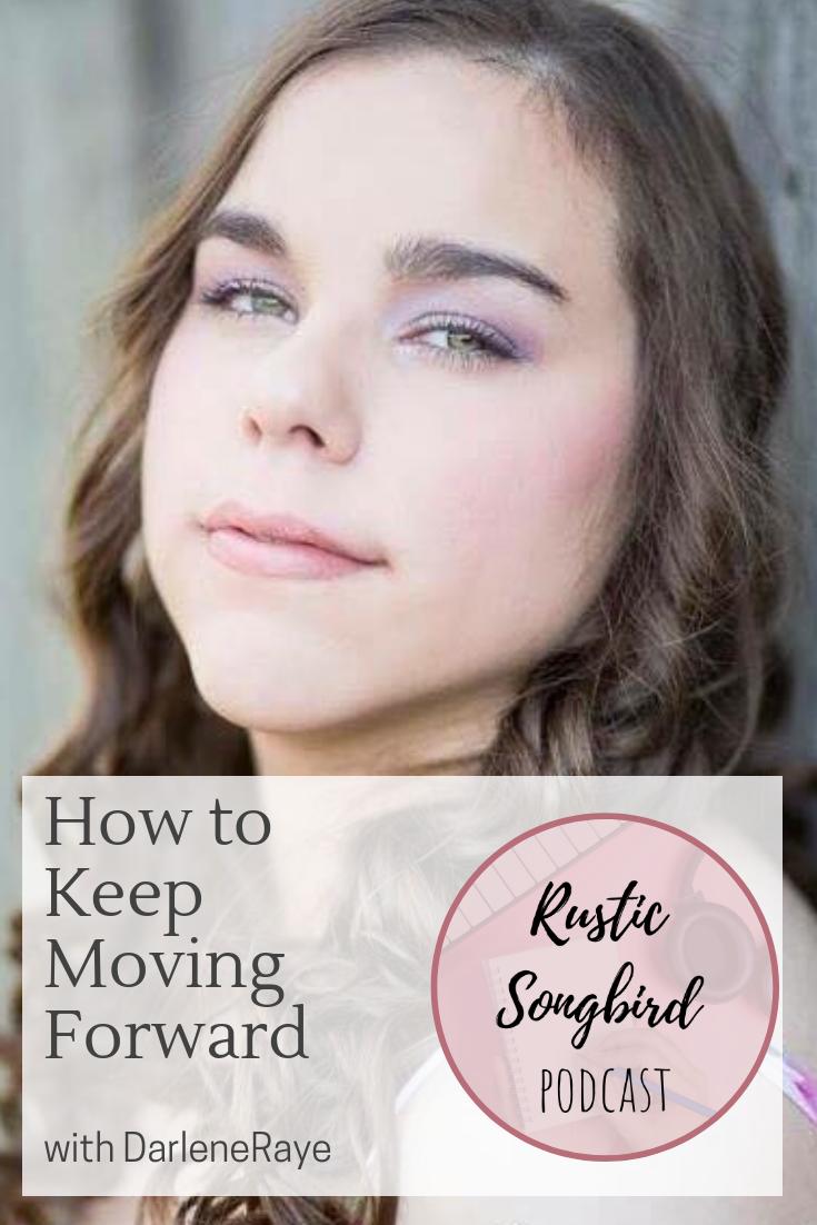How to keep moving forward with creativity, DarleneRaye