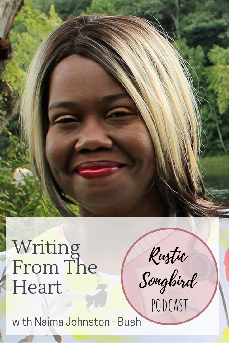 writing from the heart, Naima Johnston-Bush