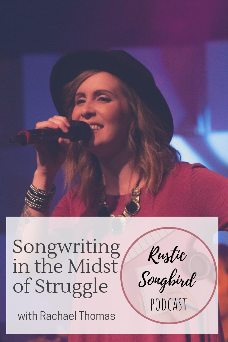 songwriting in the midst of struggle, Rachael Thomas