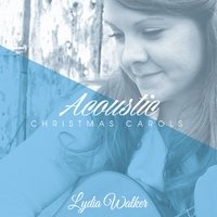 Acoustic Christmas Carols by Lydia Walker
